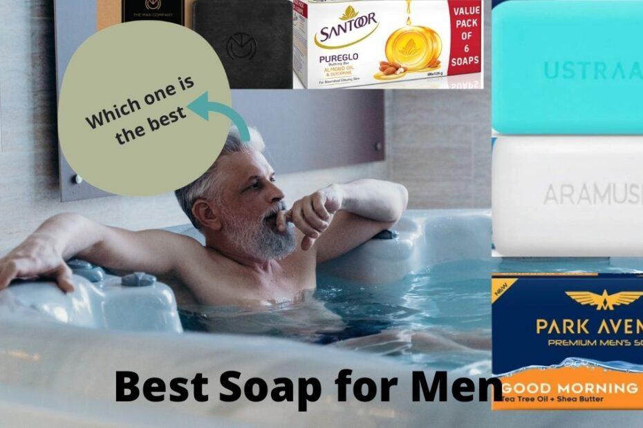 12 Best soap for men in India 2021