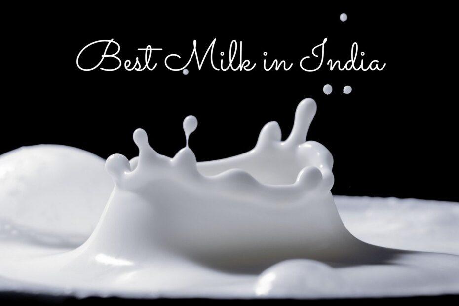 Best Milk in India-10 Organic & Commercial Brand
