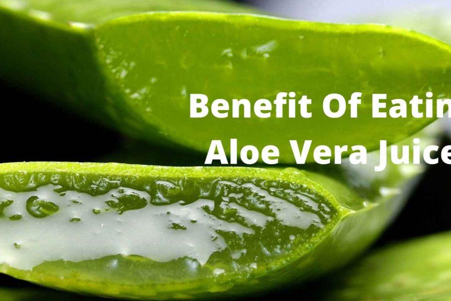 10Amazing Health Benefits Of Eating Aloe Vera Juice